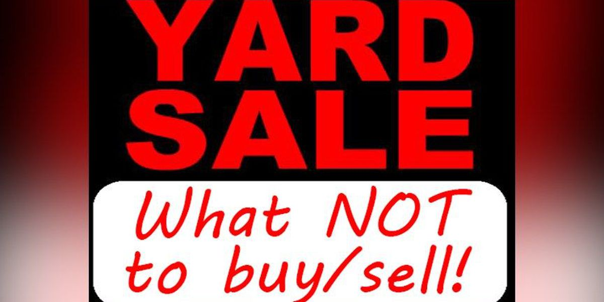 What NOT to buy and sell at yard sales