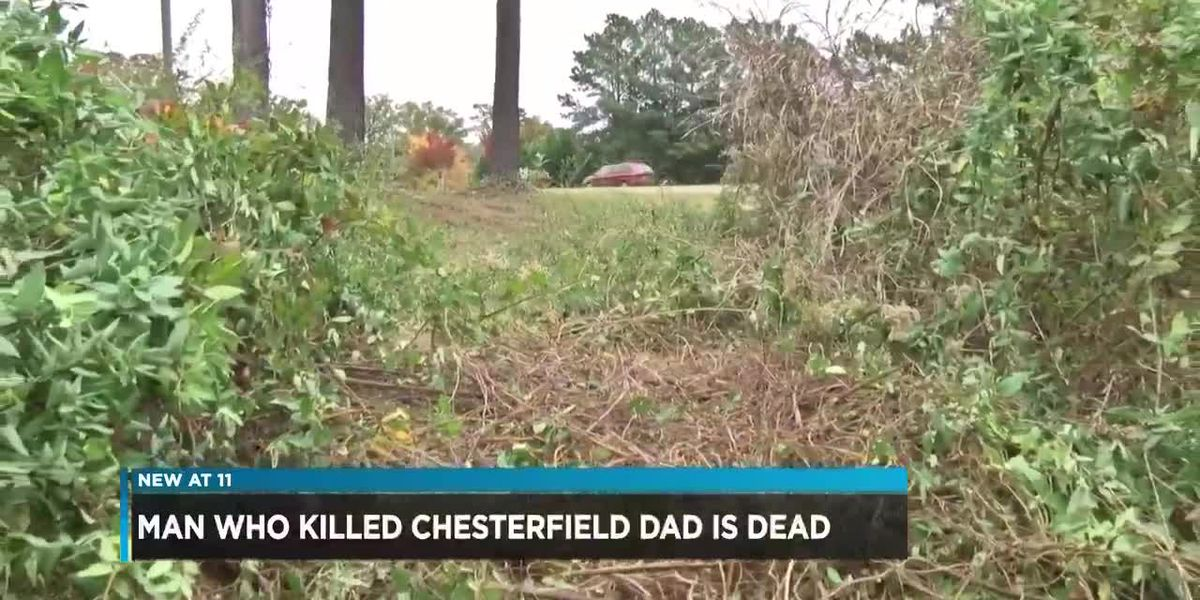 Police: Man who killed Chesterfield father dead