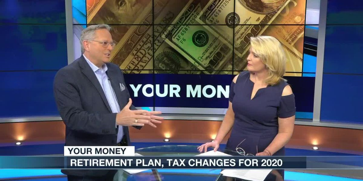 Your Money: Retirement plan, tax changes for 2020