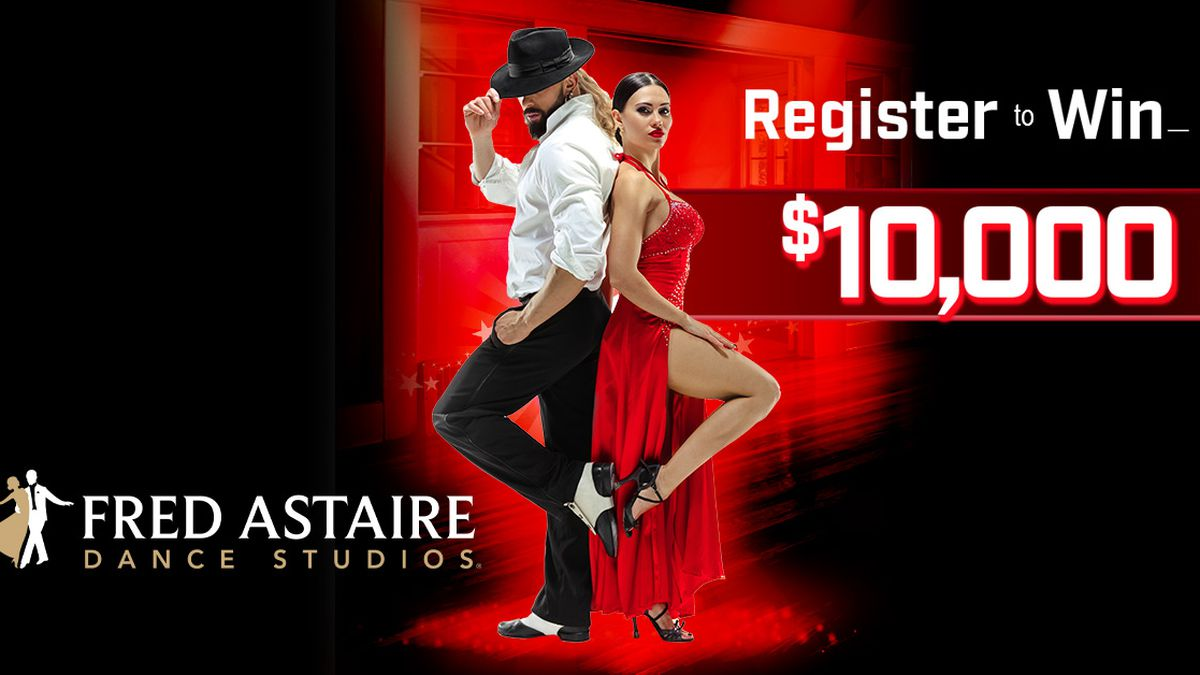 Register to win $10,000 in cash from Fred Astaire Dance Studios