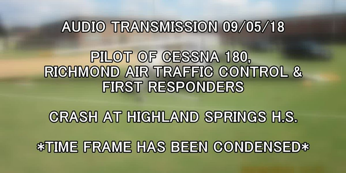 FAA releases audio transmissions of plane crashing into Highland Springs H.S. baseball field