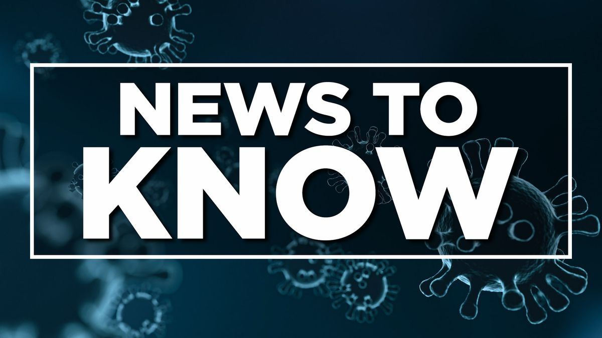 News to Know: As COVID-19 continues to spread, here's everything you need to know