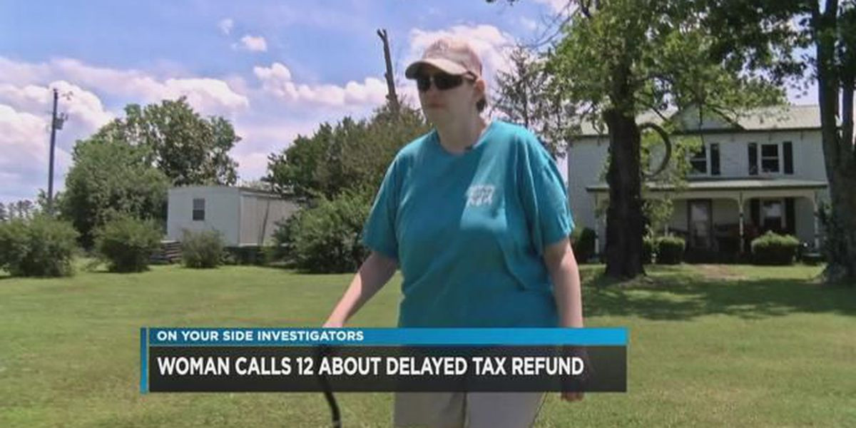 Woman calls 12 On Your Side about delayed tax refund