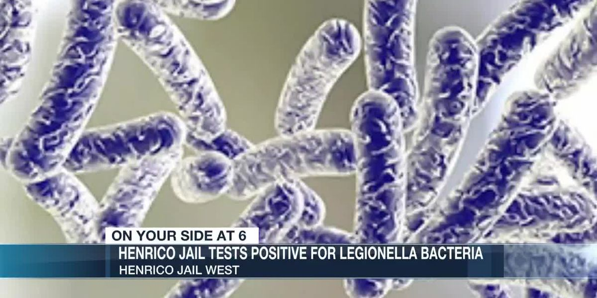 Henrico Jail tests positive for Legionella bacteria