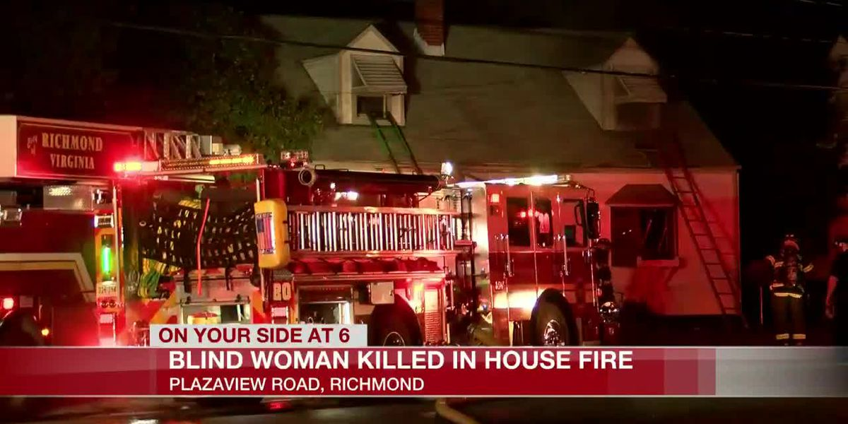 Blind woman killed in overnight house fire in Richmond