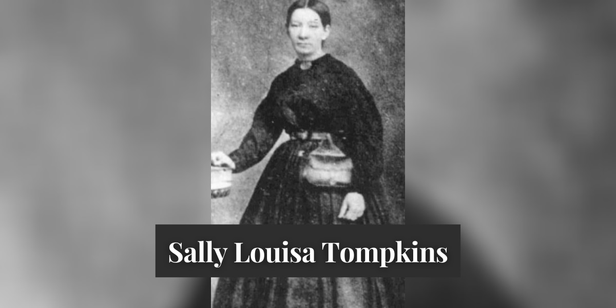 On This Day: Sally Louisa Tompkins - known as the 'Angel of the Confederacy' - is born in Virginia